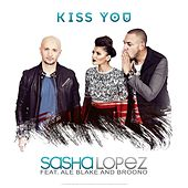 Kiss You de Sasha Lopez