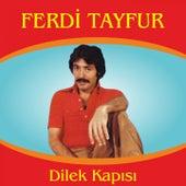 Dilek Kapısı von Ferdi Tayfur
