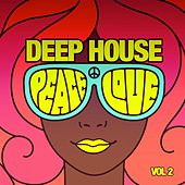 Deep House Peace & Love, Vol. 2 by Various Artists