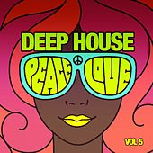 Deep House Peace & Love, Vol. 5 by Various Artists