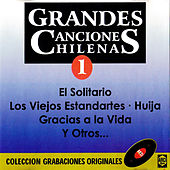 Grandes Canciones Chilenas (Vol. 1) by Various Artists