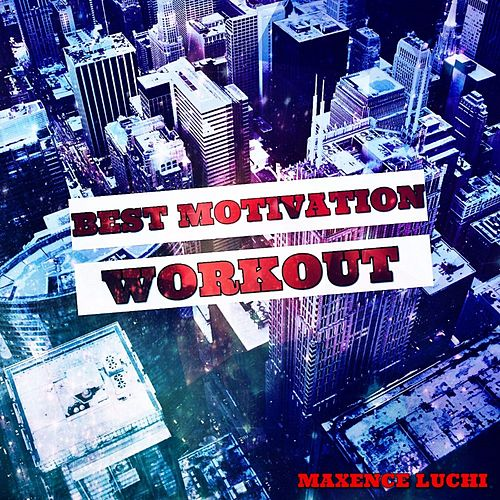 Best Workout Motivation van Maxence Luchi