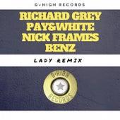 Lady (Pay & White, Nick Frames & Benz Remix) by Richard Grey