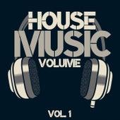 House Music Volume, Vol. 1 von Various Artists