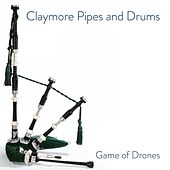 Game of Drones by Claymore Pipes and Drums