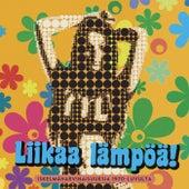 Liikaa lämpöä! Iskelmäharvinaisuuksia 1970-luvulta by Various Artists