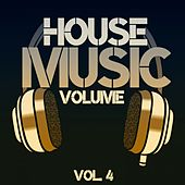 House Music Volume, Vol. 4 by Various Artists