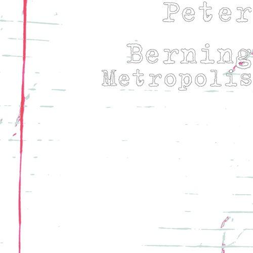 Metropolis von Peter Berning