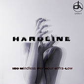 180 Mindless Per Hour/Infra-Low by Hardline