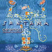 Ceremony - Remixes & Rarities by Santana