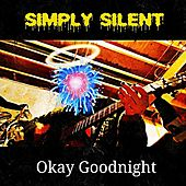 Okay Goodnight von Simply Silent