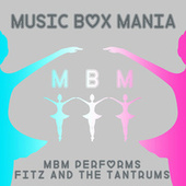 MBM Performs Fitz and the Tantrums by Music Box Mania