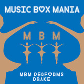 MBM Performs Drake by Music Box Mania