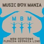 MBM Performs Florida Georgia Line by Music Box Mania