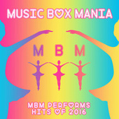 Hits of 2016 by Music Box Mania