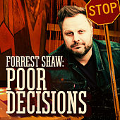 Poor Decisions by Forrest Shaw