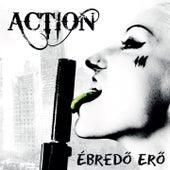 Ébredő Erő by The Action