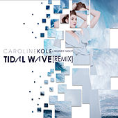 Tidal Wave (Remix) by Caroline Kole