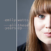 All These Years EP de Emily Watts