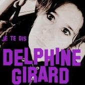 Je te dis by Delphine Girard