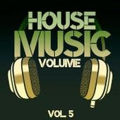 House Music Volume, Vol. 5 de Various Artists