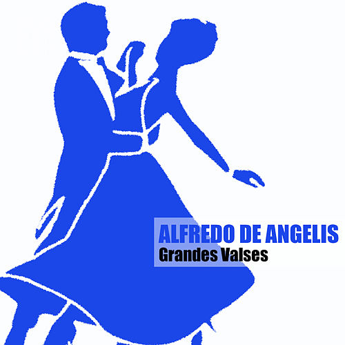 Grandes Valses by Alfredo De Angelis