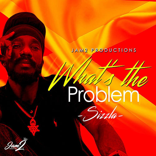 What's the Problem - Single by Sizzla