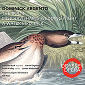 Dominick Argento: The Boor, Miss Havisham's Wedding Night, A Water Bird Talk by Various Artists