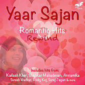 Yaar Sajan - Romantic Hits Rewind by Various Artists