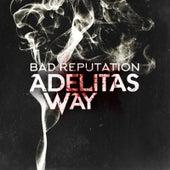 Bad Reputation de Adelitas Way