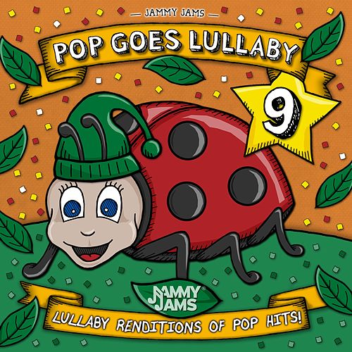 Pop Goes Lullaby 9 by Jammy Jams