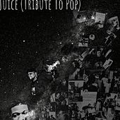 Juice (Tribute to Pop) von BLAZE