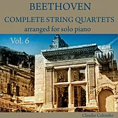 Beethoven: Complete String Quartets Arranged for Solo Piano, Vol. 6 by Claudio Colombo