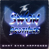 What Ever Happened by The Swon Brothers