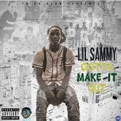 Gotta Make It Out by Lil Sammy