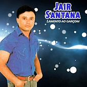 Lamento ao Garçom de jair Santana
