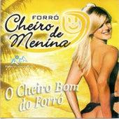 O Cheiro Bom do Forró von Forró Cheiro de Menina