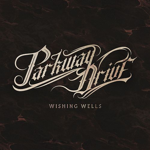 Wishing Wells by Parkway Drive