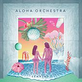 Leaving by Aloha Orchestra