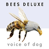 Voice of Dog by Bees Deluxe