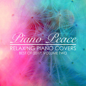 Relaxing Piano Covers, Vol. 2 (Best of 2017) by Piano Peace