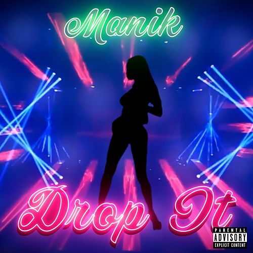 Drop It by Manik