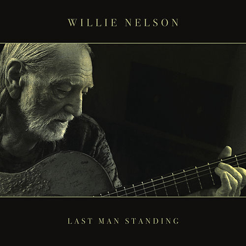 Last Man Standing by Willie Nelson