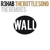 The Bottle Song (The Remixes) di R3HAB