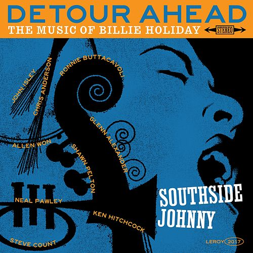 Detour Ahead the Music of Billie Holiday by Southside Johnny