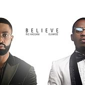 Believe (feat. Olamide) by Ric Hassani