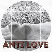 Antilove by Various Artists