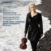 Borgström: Violin Concerto in G Major, Op. 25 - Shostakovich: Violin Concerto No. 1 in A Minor, Op. 77 by Eldbjørg Hemsing