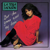 Bet'cha Gonna Need My Lovin' EP by Latoya Jackson