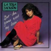 Bet'cha Gonna Need My Lovin' EP de Latoya Jackson